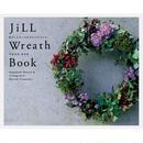 JiLL Wreath Book 手づくりリース&アレンジメント