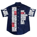 I AM NOT A HUMAN BEING[17SS] But People Love Me Shirts – Navy