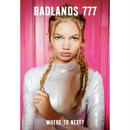 BADLANDS 777 #2 'Where to Next?'