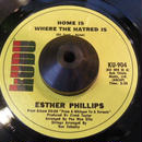 ESTHER PHILLIPS / HOME IS WHERE THE HATRED IS
