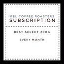 ▪︎Mel Coffee Roasters の毎月200gお届けします▪︎
