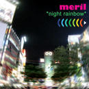 CD「night rainbow」meril