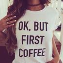 【国内発送】OK, BUT FIRST COFFEE メッセージTシャツ 3色