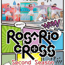 ROSARIO+CROSS 2nd Music Vide Clips「Second Season」