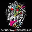 CD:「DJ'TEKINA//SOMETHING」紙ジャケ仕様