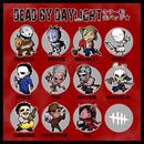DBD デッドバイデイライト DEAD BY DAYLIGHT バッチ ブローチ badge brooch