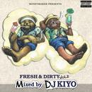 DJ KIYO / FRESH&DIRTY VOL.2
