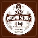 DJ FUJI / BROWN STUDY