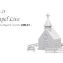 LIVE DVD『Chapel Live@ KOBE Baptist Church 2012.3.17』