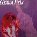 LIVE DVD『Grand Prix【グランプリ】 @amHALL 2011.7.2』