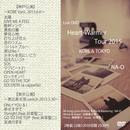LIVE DVD『NA-O Heart-Warmer Tour 2015 KOBE & TOKYO 』2015/5/30@東京・恵比寿 天窓.switch & 2015/6/6@神戸 VARIT.