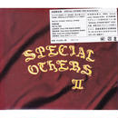SPECIAL OTHERS / SPECIAL OTHERS Ⅱ / CD