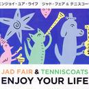 Jud Fair & Tenniscoats / Enjoy Your Life / CD