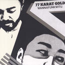 77 KARAT GOLD / WANNAFUNKWITHYOU / CD
