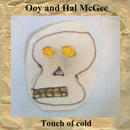 Ooy and Hal McGee - Touch of cold