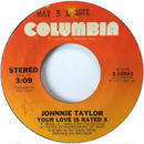 Johnnie Taylor ‎– Your Love Is Rated X / Here I Go (Through These Changes Again)