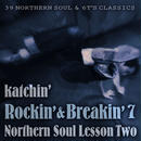 Rockin' & Breakin' 7 ~NORTHERN SOUL LESSON TWO~