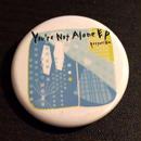 """缶バッジ(""""You're Not Alone EP"""" ジャケット)"""