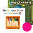 Knock Knock Knock / Have You Seen My Crayons? 2冊セット(iPhone 5/5s/SE用)