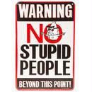 【USA直輸入】WARNING No Stupod People  ウソつきな人禁止 メタルサイン エンボス加工 ウォールデコ  ブリキ看板 看板 ワーニング