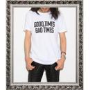 GOOD TIMES & BAD TIMES (WHITE)