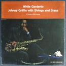 Johnny Griffin – White Gardenia(Riverside Records – RLP 387)mono