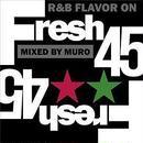 MURO (FRESH 45 - R&B FLAVOR ON 45S -)