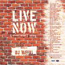 WEIXI PRESENTS / LIVE NOW MIXTAPE