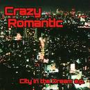 City in the Dream e.p./CrazyRomantic