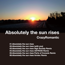 Absolutely The Sun Rises / CrazyRomanttic