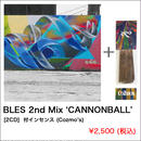 BLES 2nd Mix 'CANNONBALL' [2CD] 付インセンス