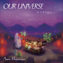 OUR UNIVERSE ~2.トモルホシ~