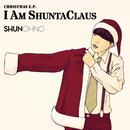 CHRISTMAS E.P.「I AM SHUNTACLAUS」