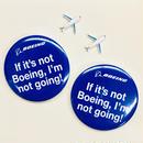 ボーイング缶バッジ(If it's not Boeing, I'm not going!)