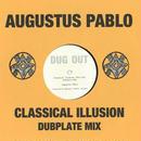 AUGUSTUS PABLO / CLASSICAL ILLUSION DUBPLATE MIX (10inch)