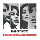 QUARTETO EM CY & TAMBA TRIO / SOM DEFINITIVO (CD)