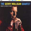 Gerry Mulligan Quartet /  What Is There To Say? (LP)180g