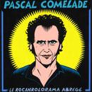 PASCAL COMELADE / Le Rocanrolorama Abrégé (CD)国内盤
