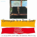 CLARK TERRY / Serenade To A Bus Seat(LP/140g/Audiophile Clear Vinyl)