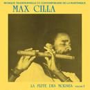 MAX CILLA  / LA FLUTE DES MORNES VOL.1(LP)