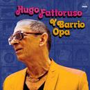 HUGO FATTORUSO / HUGO FATTORUSO Y BARRIO OPA (LP)