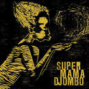 SUPER MAMA DJOMBO / SUPER MAMA DJOMBO (LP)
