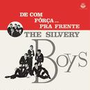THE SILVERY BOYS / DE COM FORCA... PRA FRENTE (CD)
