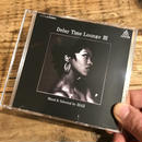 【MIX CD】Delay Time Lounge Ⅲ / ISAZ