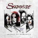 "SHADOWSIDE ""Shades Of Humanity"" (Japan Edition + obi)"