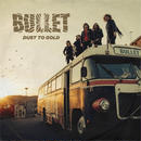 """BULLET """"Dust To Gold"""" (Japan Edition +obi)"""