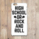HIGH SCHOOL OR ROCK AND ROLL iPhone7/6/6s/5/5sケース