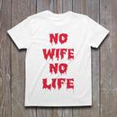 NO WIFE,NO LIFE Tシャツ