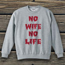 NO WIFE,NO LIFE スウェット