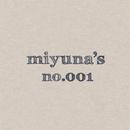 『miyuna's  No.001』